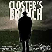 Closter's Branch: The Tribulation of Juan Ortiz, Book 1 (       UNABRIDGED) by Robert L. Hay Narrated by J. Rodney Turner