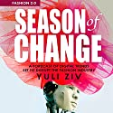 Fashion 2.0: Season of Change: A Forecast of Digital Trends Set to Disrupt the Fashion Industry Audiobook by Yuli Ziv Narrated by Chelsea Lee Rock