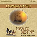 Rush To Destiny | Larry Jay Martin