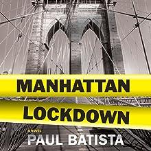 Manhattan Lockdown: A Novel Audiobook by Paul Batista Narrated by Rob Saladino
