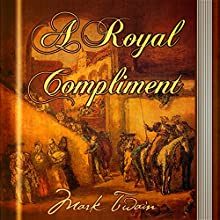 A Royal Compliment (       UNABRIDGED) by Mark Twain Narrated by Maria Tolkacheva