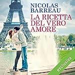La ricetta del vero amore | Nicolas Barreau