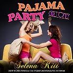 Girls Only: Pajama Party | Selena Kitt