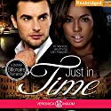 Just in Time: A BWWM Bad Boy Billionaire Interracial Romance Audiobook by Veronica Maxim Narrated by Eli Walker