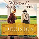 The Decision Audiobook by Wanda E. Brunstetter Narrated by Pam Turlow