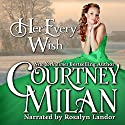 Her Every Wish: The Worth Saga Audiobook by Courtney Milan Narrated by Rosalyn Landor