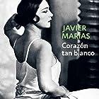 Corazón tan blanco [Heart So White] Audiobook by Javier Marias Narrated by Carlos Di Blasi