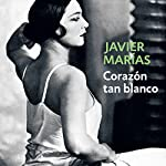 Corazón tan blanco [Heart So White] | Javier Marias