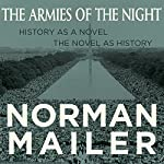 The Armies of the Night: History as a Novel, the Novel as History | Norman Mailer