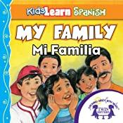 Kids Learn Spanish: My Family (Family Members): Mi Familia | [Kim Mitzo Thompson]