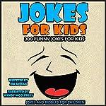 Jokes for Kids: 300 Funny Jokes for Kids   Jim Hogan