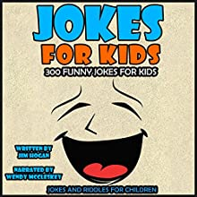 Jokes for Kids: 300 Funny Jokes for Kids Audiobook by Jim Hogan Narrated by Wendy McCleskey