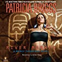 River Marked: Mercy Thompson, Book 6 (       UNABRIDGED) by Patricia Briggs Narrated by Lorelei King