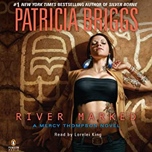 River Marked: Mercy Thompson, Book 6 | [Patricia Briggs]