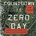 Countdown to Zero Day: Stuxnet and the Launch of the World's First Digital Weapon Hörbuch von Kim Zetter Gesprochen von: Joe Ochman