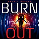 Burn Out Audiobook by Kristi Helvig Narrated by Suzy Jackson
