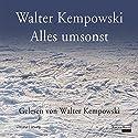 Alles umsonst Hörbuch von Walter Kempowski Gesprochen von: Walter Kempowski