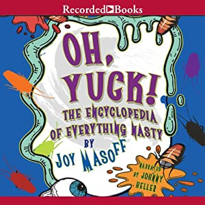 Oh Yuck! The Encyclopedia of Everything Nasty Audiobook