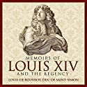 Memoirs of Louis XIV and the Regency Audiobook by Louis de Rouvroy, Duc de Saint-Simon, Bayle St. John - translator Narrated by Grover Gardner