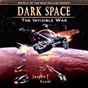 The Invisible War: Dark Space, Book 2 (       UNABRIDGED) by Jasper T. Scott Narrated by William Dufris
