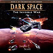 The Invisible War: Dark Space, Book 2 | [Jasper T. Scott]