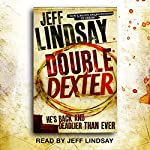 Double Dexter: Dexter Book 6 | Jeff Lindsay