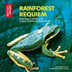 Rainforest Requiem: Recordings of Wildlife in the Amazon Rainforest | Richard Ranft