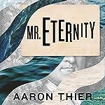 Mr. Eternity | Aaron Thier