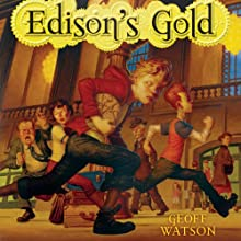Edison's Gold (       UNABRIDGED) by Geoff Watson Narrated by Brian Sutherland