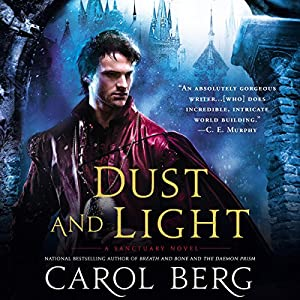 Dust and Light: Sanctuary, Book 1 Audiobook by Carol Berg Narrated by MacLeod Andrews