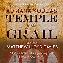 Temple of the Grail: Rosicrucian Quartet, Book 1 Audiobook by Adriana Koulias Narrated by Matthew Lloyd Davies
