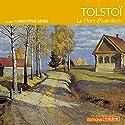 La Mort d'Ivan Ilitch | Livre audio Auteur(s) : Léon Tolstoï Narrateur(s) : Christophe Lemée