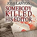 Somebody Killed His Editor: Holmes & Moriarity, Book 1 Hörbuch von Josh Lanyon Gesprochen von: Kevin R. Free
