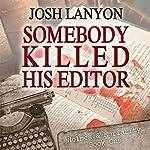 Somebody Killed His Editor: Holmes & Moriarity, Book 1 | Josh Lanyon