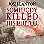 Somebody Killed His Editor: Holmes & Moriarity, Book 1 | Josh Lanyon