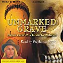 Unmarked Grave: Ardis Cole Mystery Series, Book 2 (       UNABRIDGED) by Loretta Jackson, Vickie Britton Narrated by Stephanie Brush