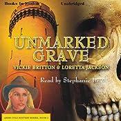 Unmarked Grave: Ardis Cole Mystery Series, Book 2 | Loretta Jackson, Vickie Britton