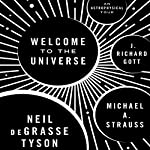 Welcome to the Universe: An Astrophysical Tour | Neil deGrasse Tyson,Michael A. Strauss,J. Richard Gott