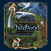 Classics of Childhood, Volume One: Classic Stories and Tales Read by Celebrities | [Blackstone Audio]