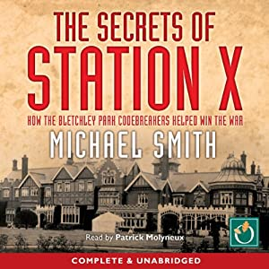 The Secrets of Station X Audiobook