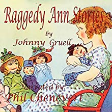 Raggedy Ann Stories (       UNABRIDGED) by Johnny Gruell Narrated by Phil Chenevert