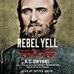 Rebel Yell: The Violence, Passion, and Redemption of Stonewall Jackson | S. C. Gwynne