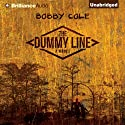 The Dummy Line (       UNABRIDGED) by Bobby Cole Narrated by Jeremy Arthur