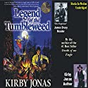 Legend of the Tumbleweed Audiobook by Kirby Jonas Narrated by James Drury