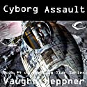 Cyborg Assault: Doom Star, Book 4 Audiobook by Vaughn Heppner Narrated by Ely Miles