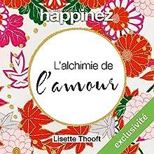Alchimie de l'amour | Livre audio Auteur(s) : Lisette Thooft Narrateur(s) : Violaine Fumeau-Silhol