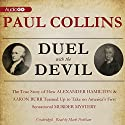 Duel with the Devil: The True Story of How Alexander Hamilton and Aaron Burr Teamed Up to Take on America's First Sensational Murder Mystery (       UNABRIDGED) by Paul Collins Narrated by Mark Peckham