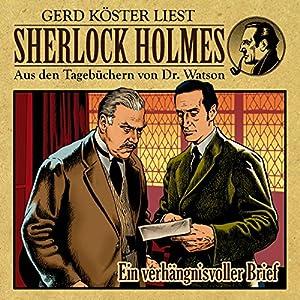 Ein verhängnisvoller Brief (Sherlock Holmes: Aus den Tagebüchern von Dr. Watson) Hörbuch