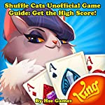 Shuffle Cats Unofficial Game Guide: Get the High Score! |  Hse Games