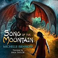 Song of the Mountain: Mountain Trilogy, Book 1 (       UNABRIDGED) by Michelle Isenhoff Narrated by Shea Taylor